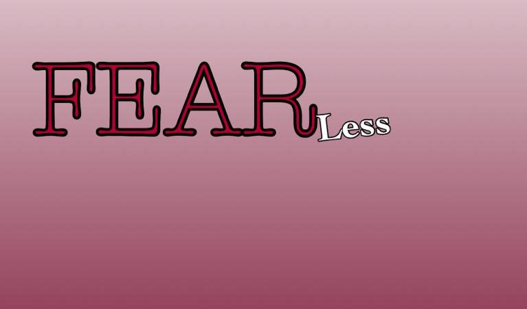 To Have Less Fear